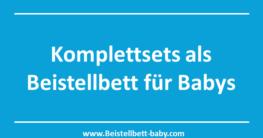 Komplettsets als Beistellbett für Babys