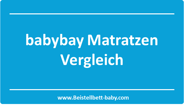 babybay matratze vergleich beistellbett f r babys. Black Bedroom Furniture Sets. Home Design Ideas